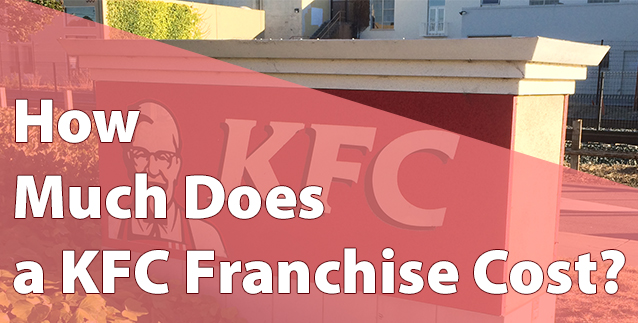 How Much Does a KFC Franchise Cost?